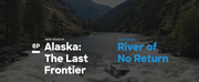 New Discovery Channel Series RIVER OF NO RETURN Premieres Oct. 6