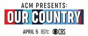 CBS to Rebroadcast ACM PRESENTS: OUR COUNTRY
