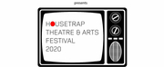 Immersive LDN is Accepting Applications For Livestreamed HOUSETRAP FESTIVAL OF THEATRE AND ARTS