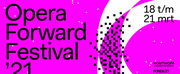 OPERA FORWARD FESTIVAL 2021 Announced Photo