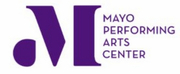 Mayo Performing Arts Center Suspends All Performances Through April 30