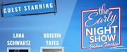 VIDEO:Lana Schwartz And Kristin Yates Join Joshua Turchins THE EARLY NIGHT SHOW Photo