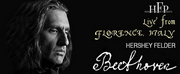 BWW Review: HERSHEY FELDERS BEETHOVEN LIVE STREAM at Florence, Italy Photo