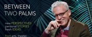 Pulitzer-Winning Dramatist Donald Margulies to Appear on BETWEEN TWO PALMS At The Studios