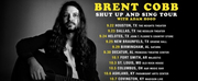 Brent Cobb Confirms Fall Shut Up and Sing Tour