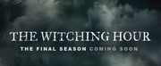 THE WITCHING HOUR Announces Final Season Photo