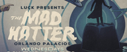 Luck Productions Releases New Weekly Live Series: THE MAD HATTER