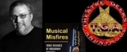Listen: Mark A. Robinson Talks MUSICAL MISFIRES on THEATRE GEEKS ANONYMOUS Podcast Photo