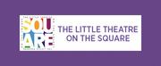 The Little Theatre-On The Square Postpones Summer 2020 Season