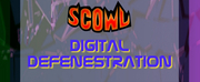 SCOWL Announces Monthly Web Series SCOWL: Digital Defenestation Web Series Photo