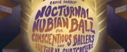 Harlem Stage Presents CRAIG HARRIS NOCTURNAL NUBIAN BALL FOR CONSCIENTIOUS BALLERS AND CUL