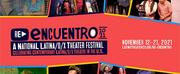 Latino Theater Company Presents RE:ENCUENTRO 2021 Digital Festival