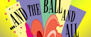 Rivertown Theaters For the Performing Arts Brings Back AND THE BALL AND ALL Photo