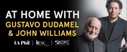 Gustavo Dudamel And Special Guest John Williams Featured In The Final Installment Of AT HOME WITH… Series