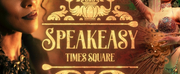 SPEAKEASY - TIMES SQUARE to Open at Bond45