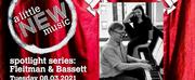 A Little New Music Spotlight Series Presents Fleitman & Bassett