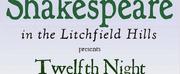 Shakespeare in the Litchfield Hills Presents TWELFTH NIGHT