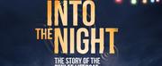 INTO THE NIGHT Will Stream Live in December