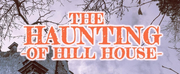 THE HAUNTING OF HILL HOUSE Opens At The Long Beach Playhouse