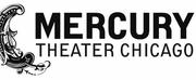 Mercury Theater Chicago Announces 2021-2022 Season