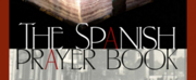 Road Theatre Company Presents The World Premiere Of THE SPANISH PRAYER BOOK