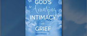 Gina Marie Mordecki Releases New Book GODS AMAZING INTIMACY IN GRIEF to Help People Deal W Photo