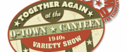 Together Again At The O-Town Canteen Variety Show Will Be Performed at the Mad Cow Theatre Photo