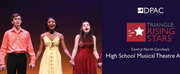 DPACs Triangle Rising Stars Opens Applications for Regional High School Musical Theatre Aw