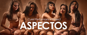 Curet Performance Project Presents Season 8 ASPECTOS