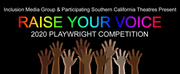 Inclusion Media Group and Southern California Theatres Announce 2020 RAISE YOUR VOICE Play Photo