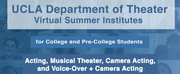 Join the UCLA Department of Theater Summer Institutes!