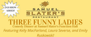 Samuel Slaters Restaurant To Host THREE FUNNY LADIES Comedy Dinners Photo