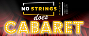 NO STRINGS DOES CABARET Hits the Stage This Summer