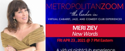 MetropolitanZoom Presents Meri Siev in NEW WORDS Photo