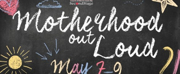 MOTHERHOOD OUT LOUD Will Stream From Theatre Tuscaloosa This Weekend Photo