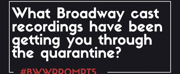 BWW Prompts: Which Broadway Recordings Have Been Getting You Through Quarantine? Photo