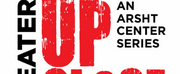 Arscht Center Announcing The Tenth Anniversary Season Of THEATER UP CLOSE Photo