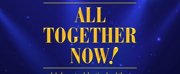 Music Theatre Internationals ALL TOGETHER NOW! Comes to The Broadwater Next Month