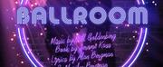 CVRep To Premier  Re-imagined Revival Of BALLROOM