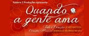BWW Preview: QUANDO A GENTE AMA – UM MUSICAL COM SAMBAS DE ARLINDO CRUZ Takes Teatro Porto Seguros Stage to Talk About Love