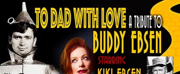 StKi, LLC Presents The World Premiere Of TO DAD WITH LOVE - A TRIBUTE TO BUDDY EBSEN