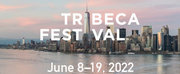 Tribeca Festival Announces 2022 Dates