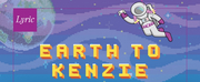 Lyric Presents a New Opera for Young Audiences EARTH TO KENZIE