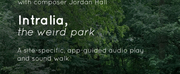 InVersion Theatre Presents: INTRALIA, THE WEIRD PARK, World Premiere Audio Play And Sound  Photo