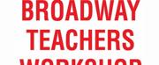 Broadway Teachers Workshop Announces 2021 Back-To-School Workshops