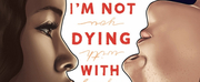 Prominent Productions Developing YA Novel IM NOT DYING WITH YOU TONIGHT as Feature Photo