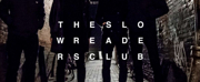 THE SLOW READERS CLUB to Play at Nalen Klubb