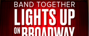 Michael Cerveris, Max von Essen, Robin de Jesus and More Join BAND TOGETHER: LIGHTS UP ON BROADWAY