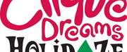 Cirque Dreams HOLIDAZE At The Orpheum, On Sale Friday
