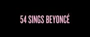 Phoenix Best, Celia Gooding and More Set for 54 SINGS BEYONCE